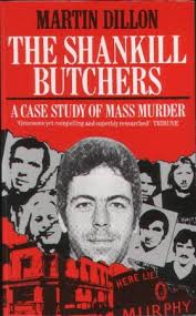 I was terrified of The Shankill Butchers .